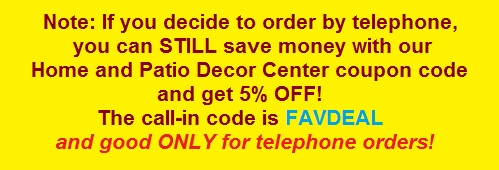 Call It In   Home And Patio Decor Center Coupon Code FAVDEAL For 5 Percent  Off
